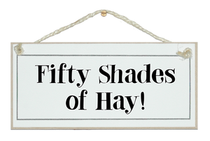 Fifty shades of hay, humorous sign