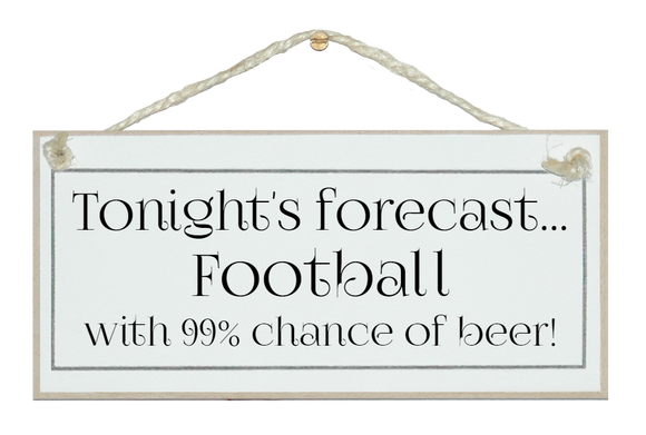 Today's forecast...Football & Beer