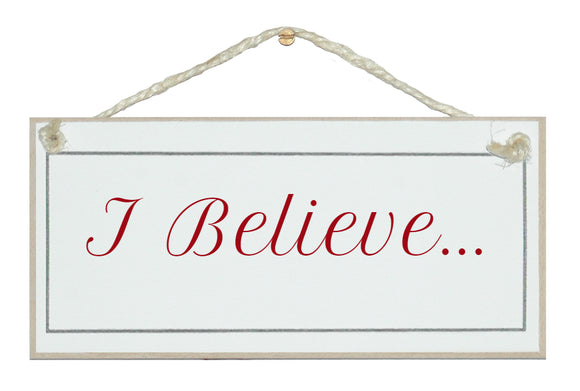 I believe sign