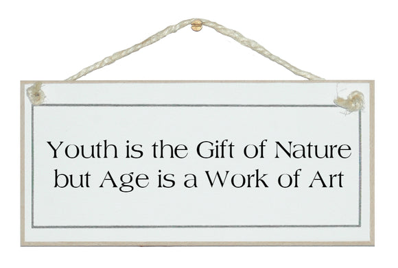 Youth is a gift...