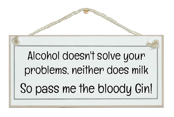 Alcohol/problems..pass me gin