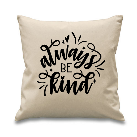 Always be kind. Natural Square Cushion