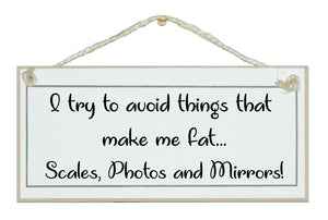Things that make me look fat...