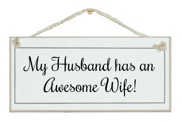 Husband has an awesome wife...