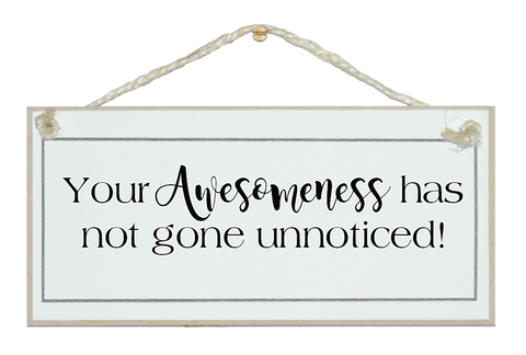 Your awesomeness...