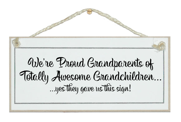 Awesome grandchildren! Sign