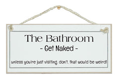 Bathroom, get naked sign