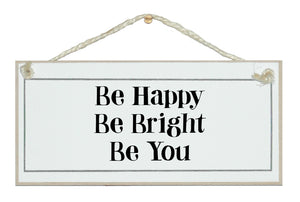 Be happy, be bright...