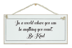 ...be anything, be kind