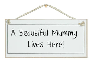 Beautiful Mummy lives here, shabby chic sign