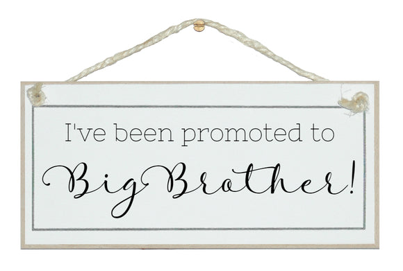 Promoted to big brother!