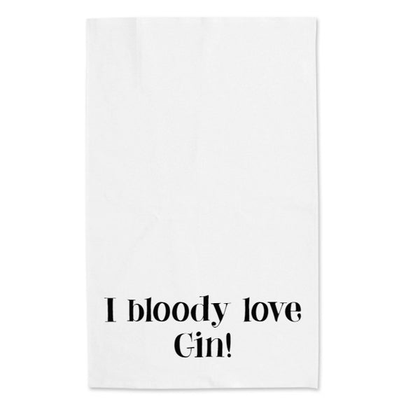 bloody love gin! tea towel