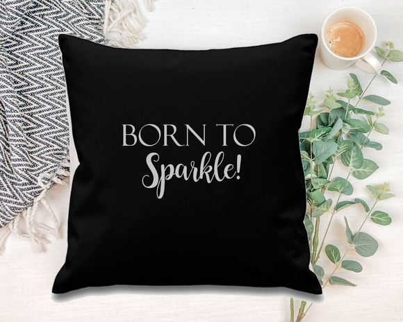 Born to sparkle. Black Square Cushion