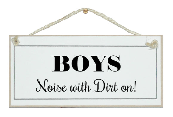 Boys, noise with dirt!
