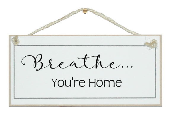 Breathe you're home