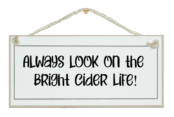 ...look on the bright cider life!