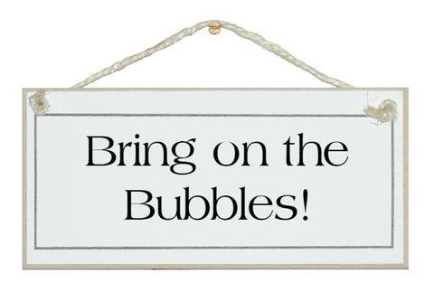 Bring on the Bubbles! Sign