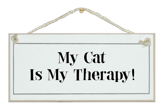 Cat is my therapy...