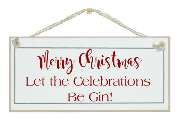Celebrations be gin.. sign