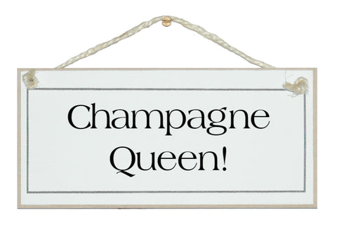 Champagne Queen sign