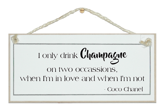 Champagne on two occasions...
