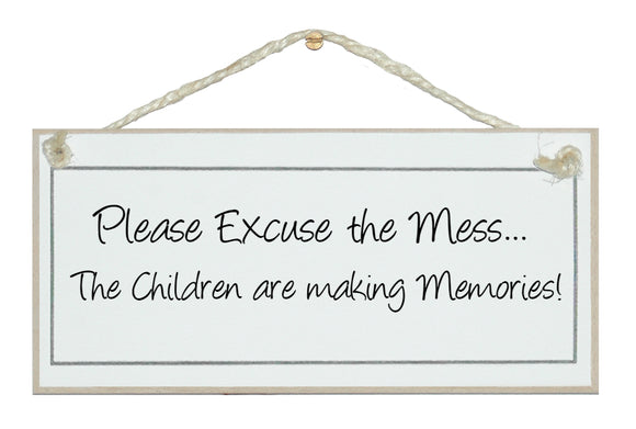 Please excuse the mess...humorous sign