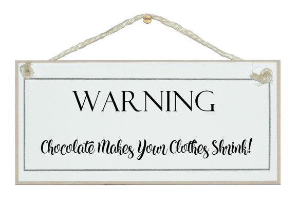Chocolate...clothes shrink