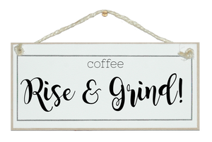 Coffee, Rise & Grind sign