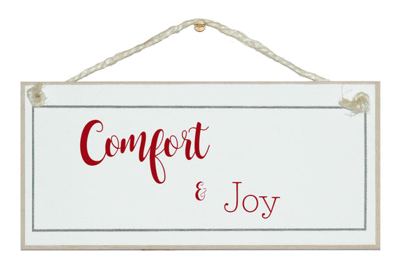 Comfort and joy sign