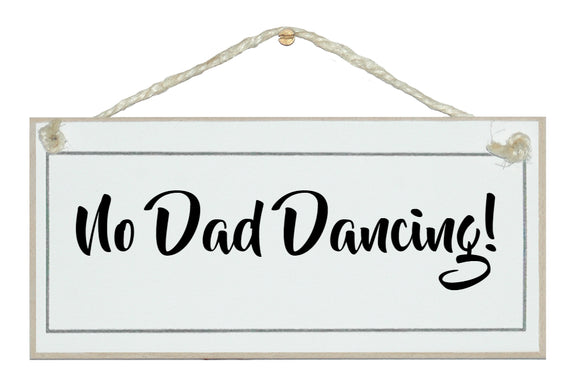 No Dad Dancing