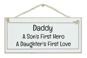 Daddy, hero, first love...