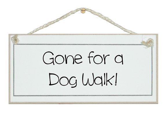 Gone for a Dog Walk, shabby chic sign