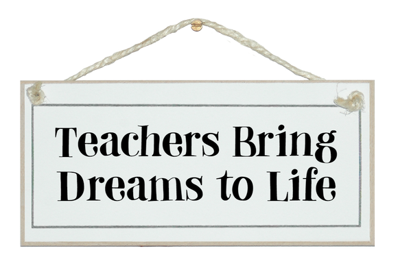 Teachers...dreams to life