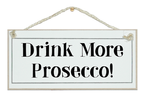 Drink more Prosecco!