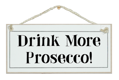 Drink more Prosecco