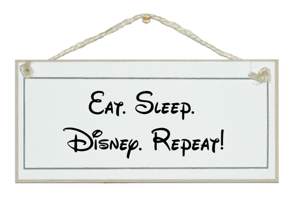 Eat, sleep, disney, repeat