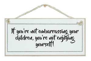Embarrassing your children...