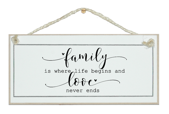 Family where life begins... Sign.
