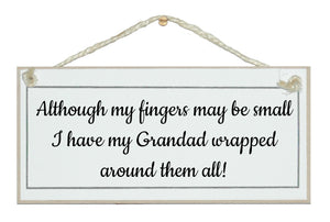 ...fingers may be small...Grandad... Sign