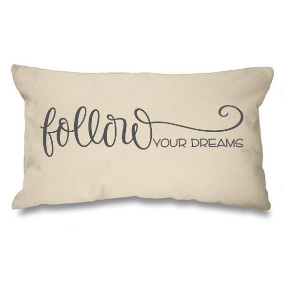 Follow your dreams. Natural Long Cushion