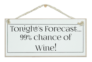 Forecast 99% chance of wine sign