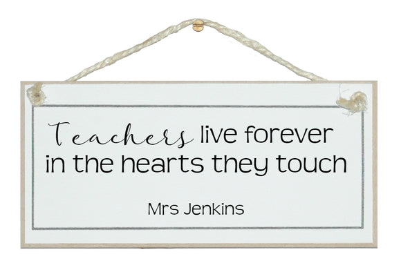 Teachers live forever, personalised
