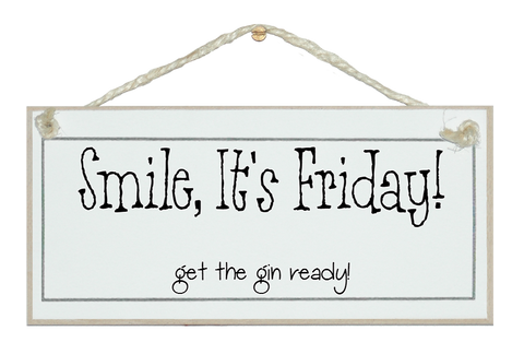 It's Friday, Gin... Sign