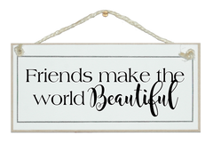 Friends..world beautiful! Sign