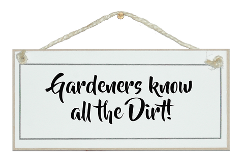 Gardeners know all the dirt!