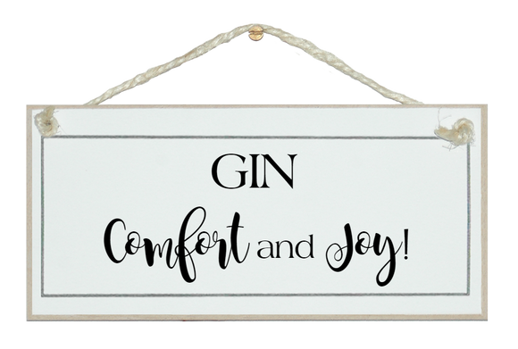 Gin, comfort and joy sign