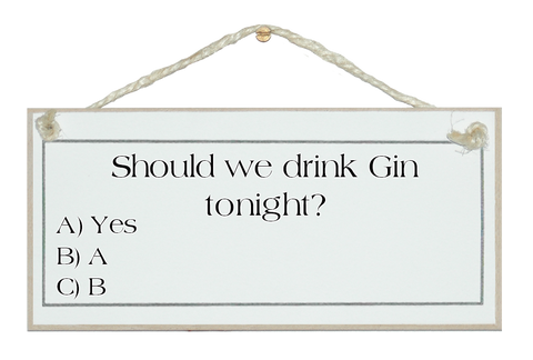 Drink Gin tonight?... Sign