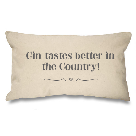 Gin tastes better in the country. Natural Long Cushion