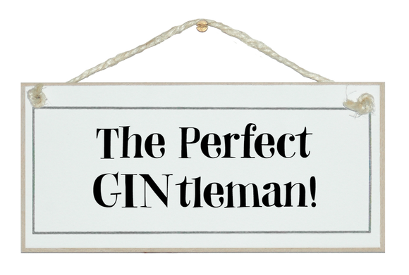 Perfect GINtleman!