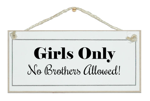 Girls only, no brothers